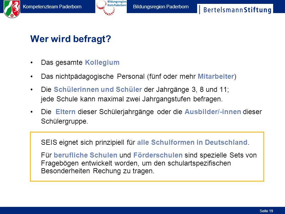 Kompetenzteam Paderborn Bildungsregion Paderborn Seite 19 Wer wird befragt? Das gesamte Kollegium Das nichtpädagogische Personal (fünf oder mehr Mitar
