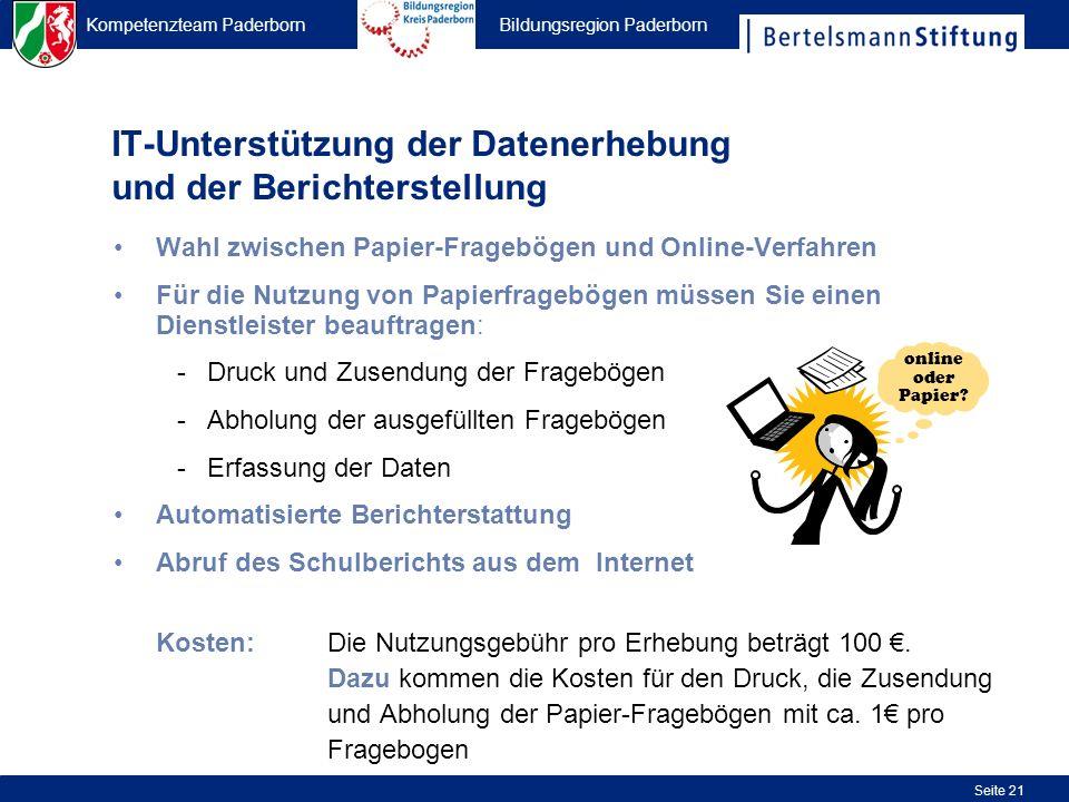 Kompetenzteam Paderborn Bildungsregion Paderborn Seite 21 IT-Unterstützung der Datenerhebung und der Berichterstellung Wahl zwischen Papier-Fragebögen