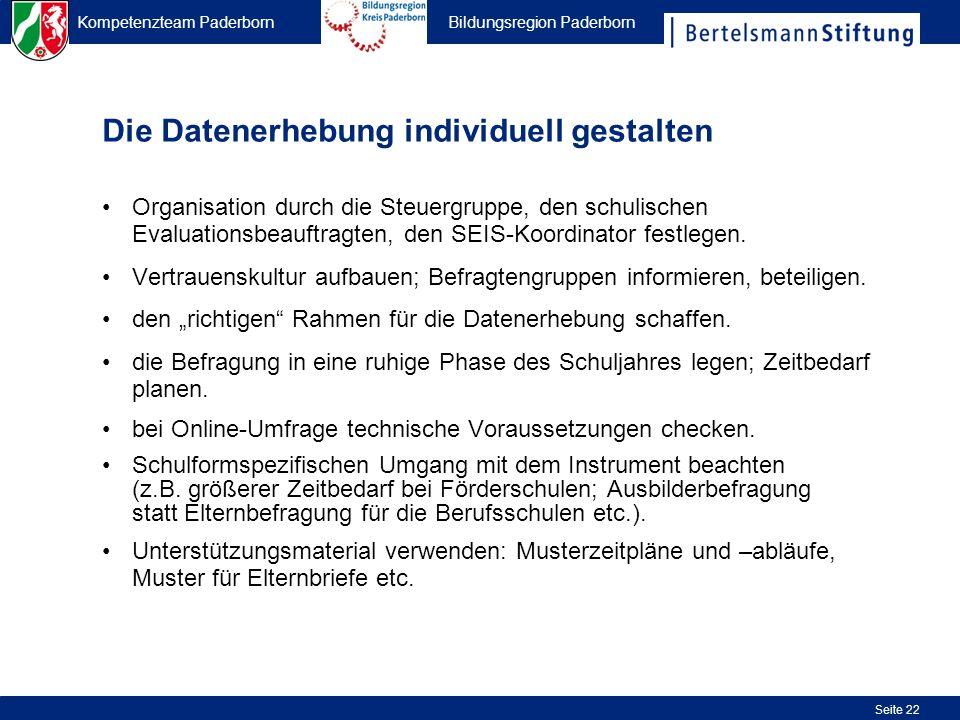 Kompetenzteam Paderborn Bildungsregion Paderborn Seite 22 Die Datenerhebung individuell gestalten Organisation durch die Steuergruppe, den schulischen