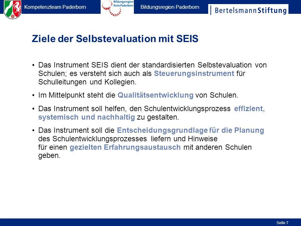 Kompetenzteam Paderborn Bildungsregion Paderborn Seite 7 Ziele der Selbstevaluation mit SEIS Das Instrument SEIS dient der standardisierten Selbsteval