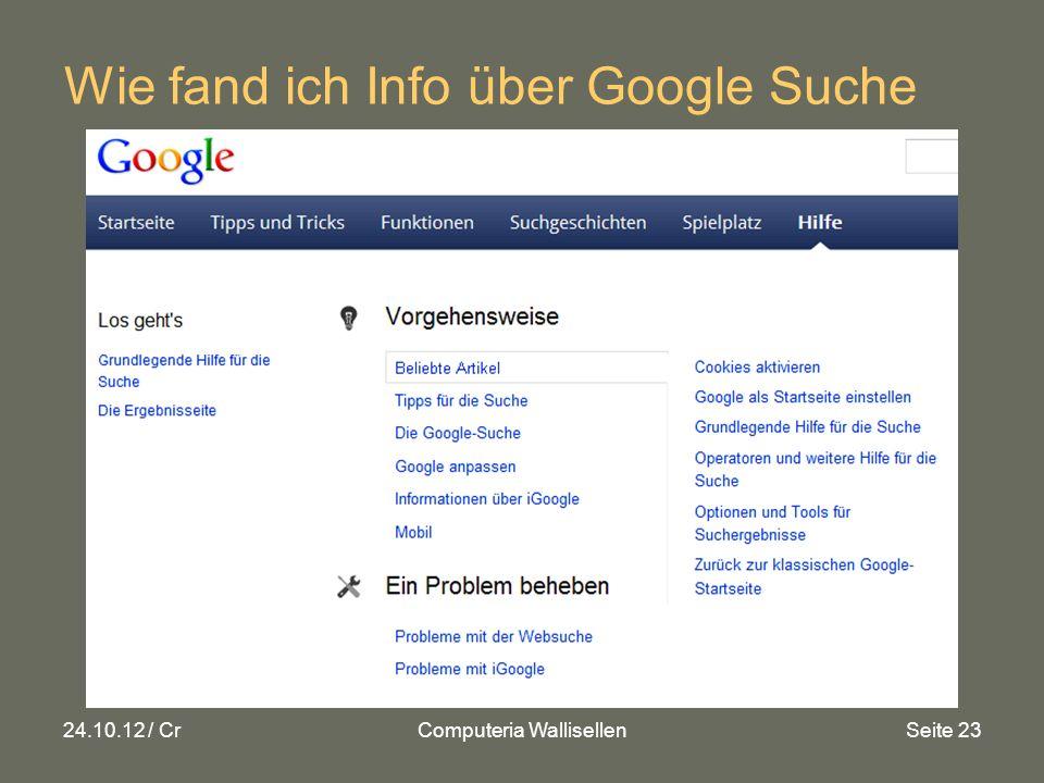 24.10.12 / CrComputeria WallisellenSeite 23 Wie fand ich Info über Google Suche