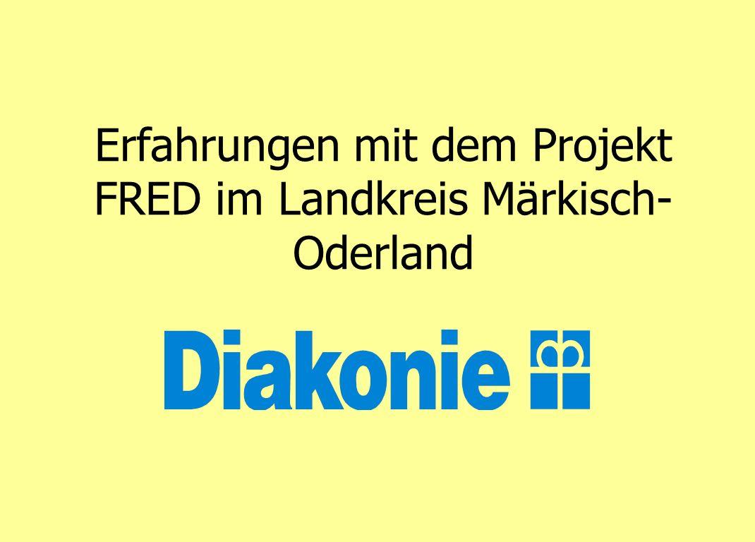Erfahrungen mit dem Projekt FRED im Landkreis Märkisch- Oderland