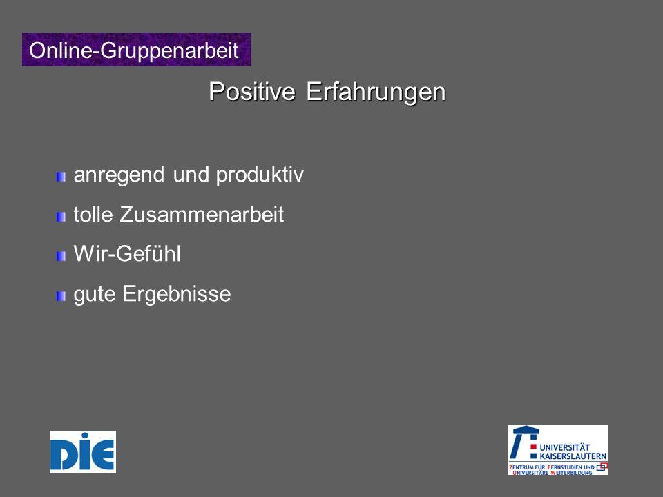 Online-Gruppenarbeit Positive Erfahrungen anregend und produktiv tolle Zusammenarbeit Wir-Gefühl gute Ergebnisse