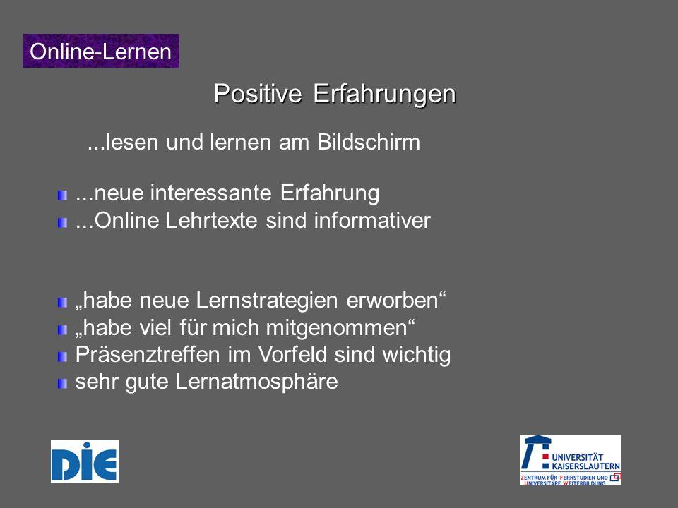 Online-Lernen Positive Erfahrungen...neue interessante Erfahrung...Online Lehrtexte sind informativer...lesen und lernen am Bildschirm habe neue Lerns