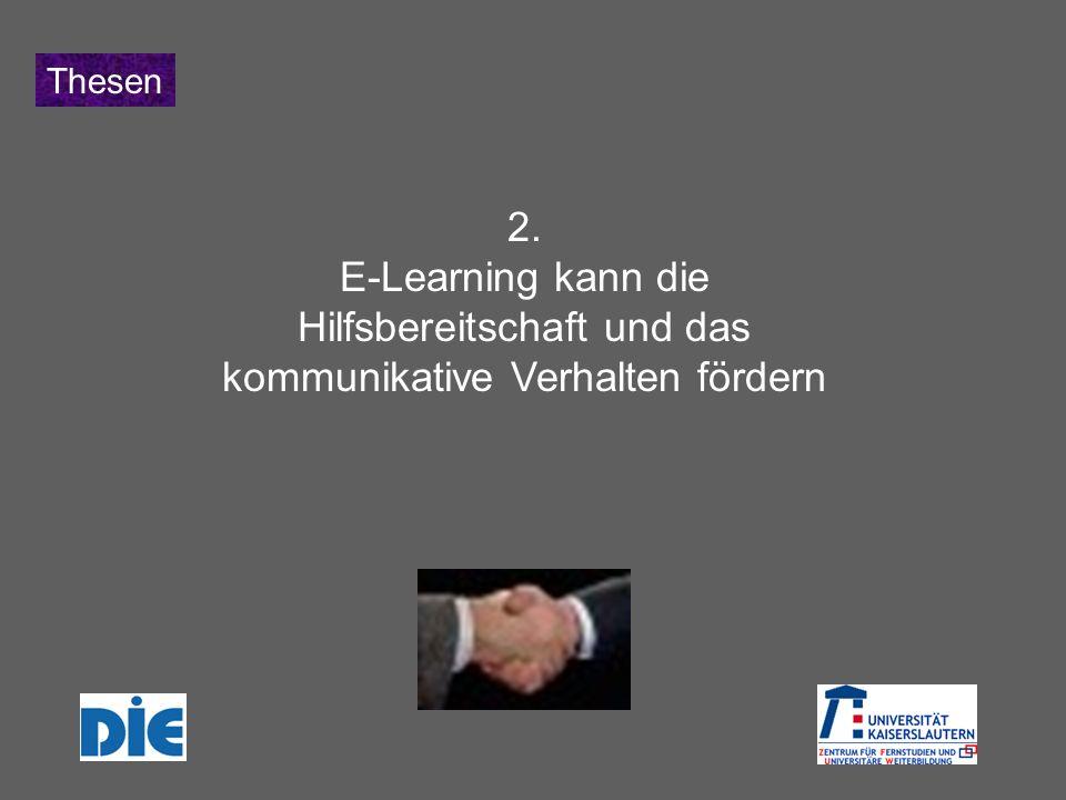 2. E-Learning kann die Hilfsbereitschaft und das kommunikative Verhalten fördern