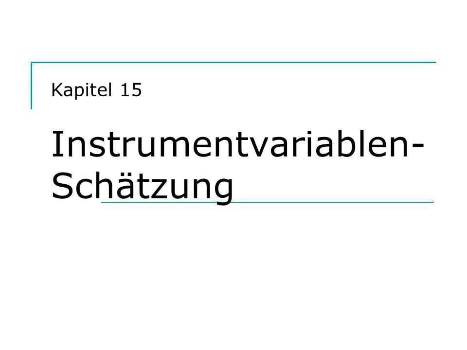 Hackl, Einführung in die Ökonometrie 22 Bewertung von Regressoren Tests zum Beurteilen der Voraussetzungen der IV-Schätzung Hausman-Wu-Test: zum Prüfen der Exogenität von Regressoren Sargan-Test: zum Prüfen der Eignung von Variablen als Instrumente