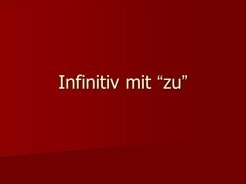 Infinitiv mit zu Infinitiv mit zu