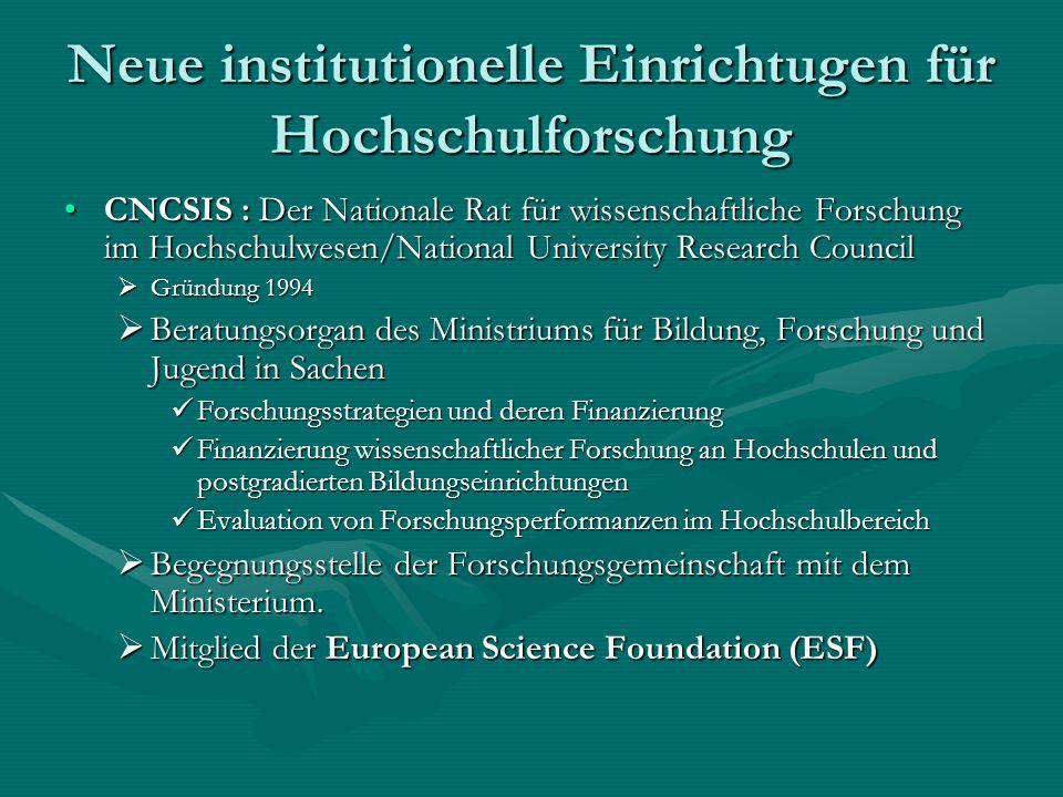 Neue institutionelle Einrichtugen für Hochschulforschung CNCSIS : Der Nationale Rat für wissenschaftliche Forschung im Hochschulwesen/National Univers