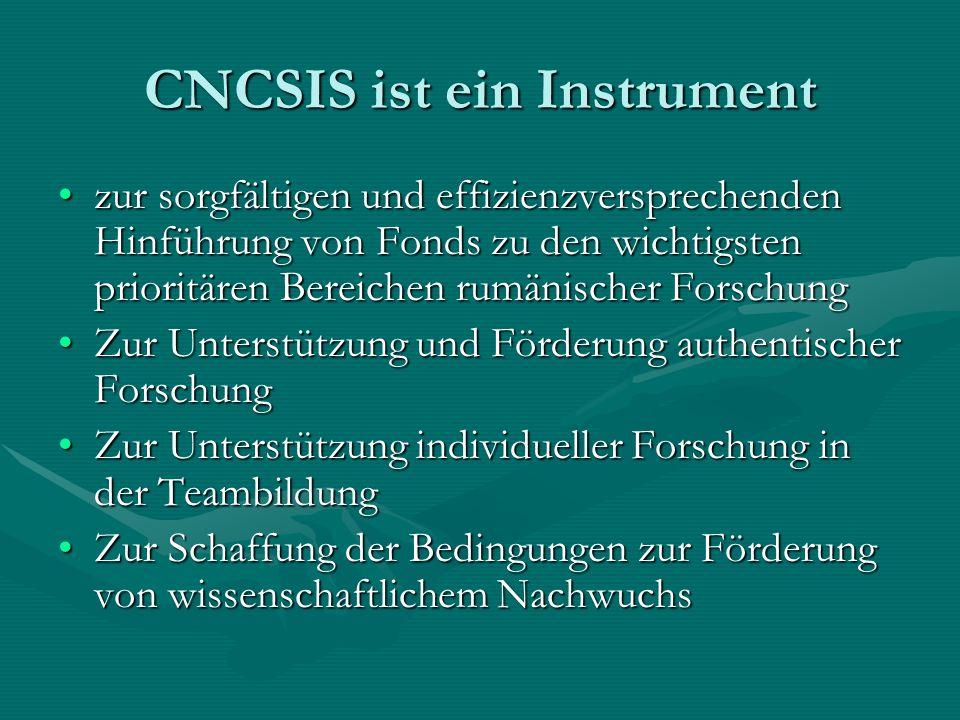 CNCSIS ist ein Instrument zur sorgfältigen und effizienzversprechenden Hinführung von Fonds zu den wichtigsten prioritären Bereichen rumänischer Forsc