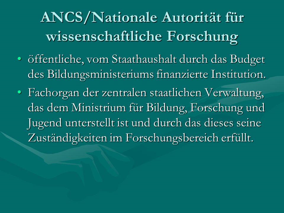 ANCS/Nationale Autorität für wissenschaftliche Forschung öffentliche, vom Staathaushalt durch das Budget des Bildungsministeriums finanzierte Institution.öffentliche, vom Staathaushalt durch das Budget des Bildungsministeriums finanzierte Institution.