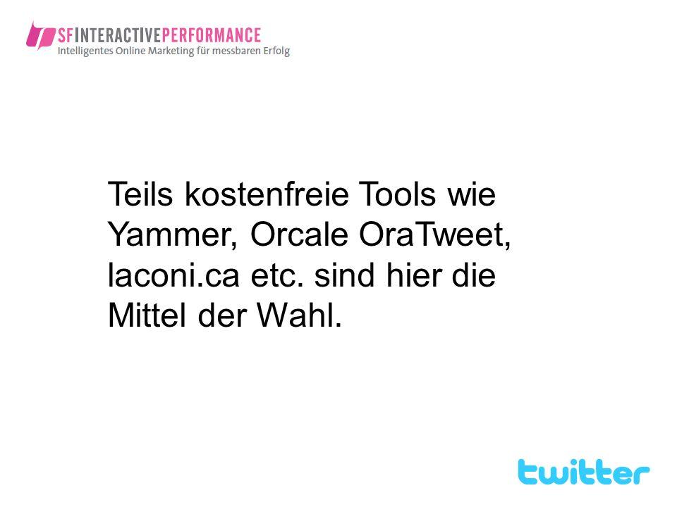 Teils kostenfreie Tools wie Yammer, Orcale OraTweet, laconi.ca etc. sind hier die Mittel der Wahl.