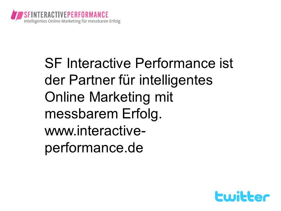SF Interactive Performance ist der Partner für intelligentes Online Marketing mit messbarem Erfolg. www.interactive- performance.de