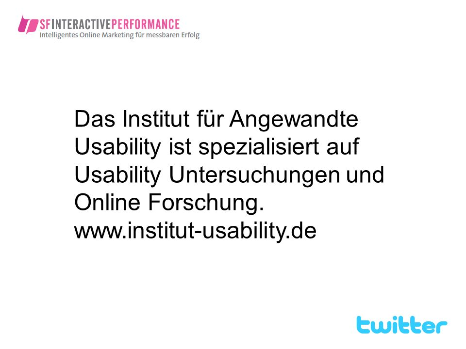 Das Institut für Angewandte Usability ist spezialisiert auf Usability Untersuchungen und Online Forschung. www.institut-usability.de