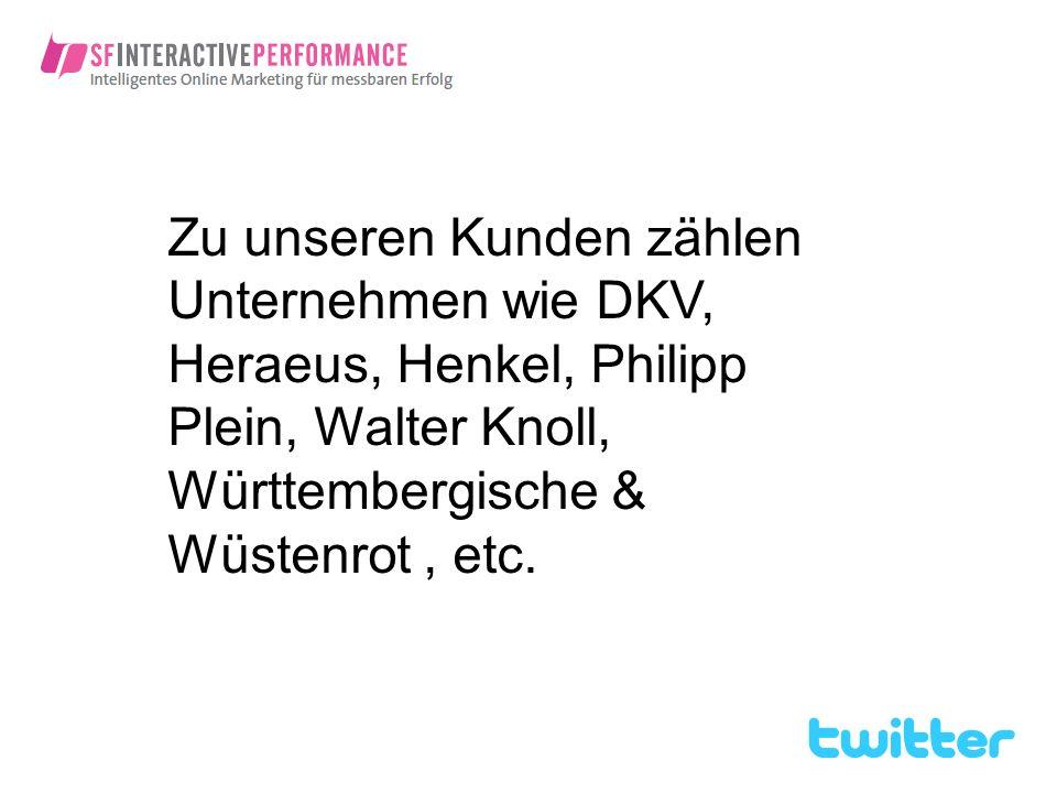 Zu unseren Kunden zählen Unternehmen wie DKV, Heraeus, Henkel, Philipp Plein, Walter Knoll, Württembergische & Wüstenrot, etc.