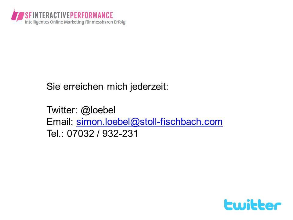Sie erreichen mich jederzeit: Twitter: @loebel Email: simon.loebel@stoll-fischbach.comsimon.loebel@stoll-fischbach.com Tel.: 07032 / 932-231