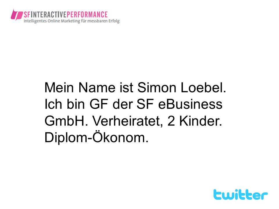Mein Name ist Simon Loebel. Ich bin GF der SF eBusiness GmbH. Verheiratet, 2 Kinder. Diplom-Ökonom.