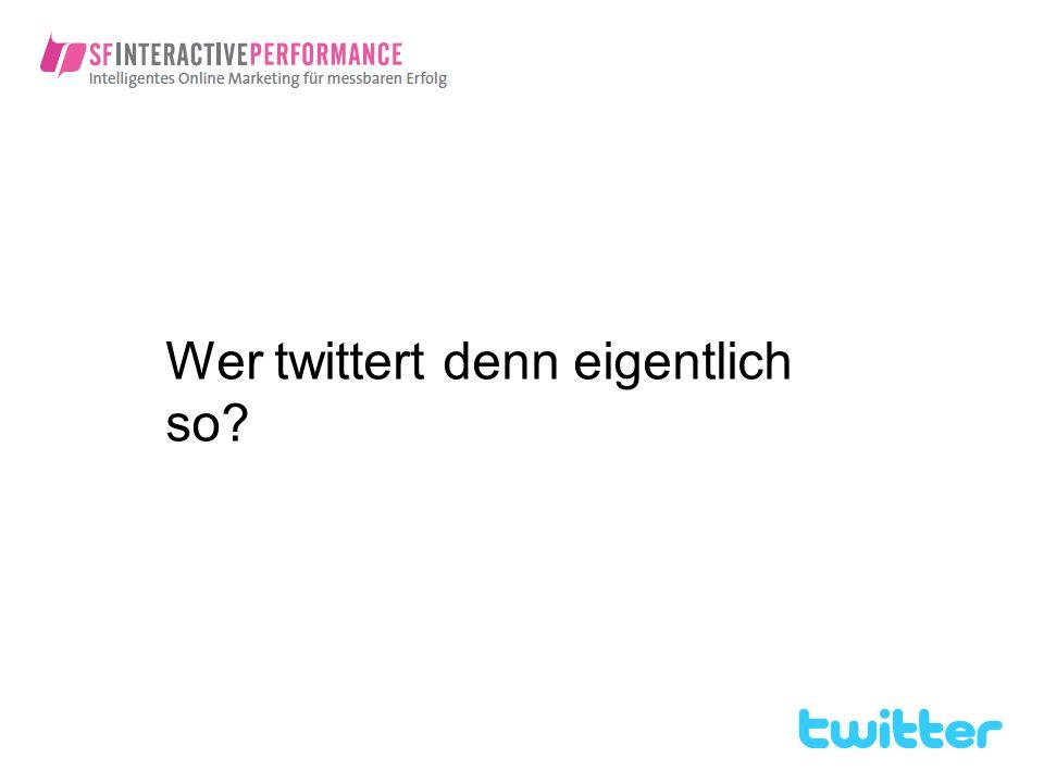 Wer twittert denn eigentlich so?