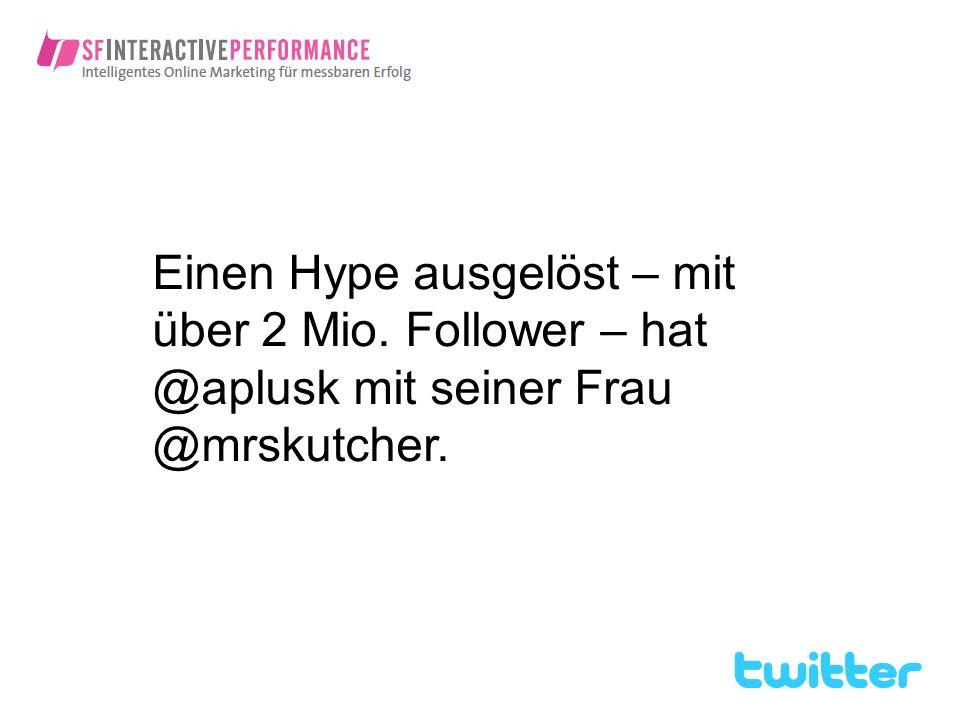 Einen Hype ausgelöst – mit über 2 Mio. Follower – hat @aplusk mit seiner Frau @mrskutcher.