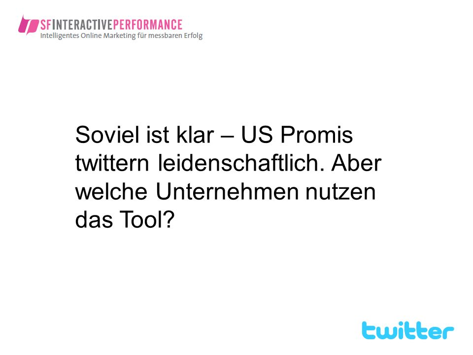 Soviel ist klar – US Promis twittern leidenschaftlich. Aber welche Unternehmen nutzen das Tool?