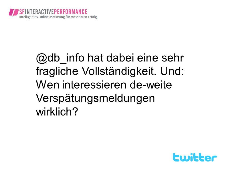 @db_info hat dabei eine sehr fragliche Vollständigkeit. Und: Wen interessieren de-weite Verspätungsmeldungen wirklich?