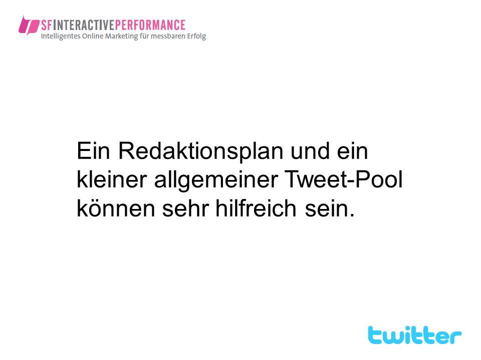 Ein Redaktionsplan und ein kleiner allgemeiner Tweet-Pool können sehr hilfreich sein.