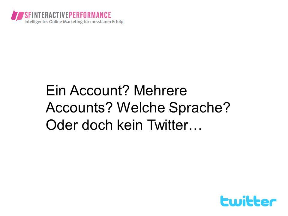Ein Account? Mehrere Accounts? Welche Sprache? Oder doch kein Twitter…