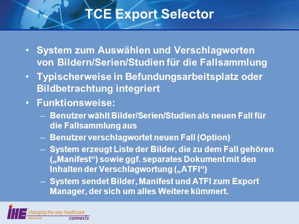 TCE Export Selector System zum Auswählen und Verschlagworten von Bildern/Serien/Studien für die Fallsammlung Typischerweise in Befundungsarbeitsplatz