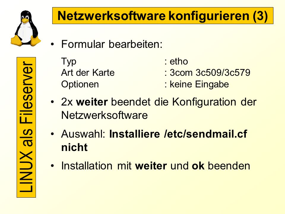 Netzwerksoftware konfigurieren (2) Abfrage InetD starten? mit ja beantworten Abfrage Portmapper starten? mit nein beantworten Abfrage Rechner als NFS-