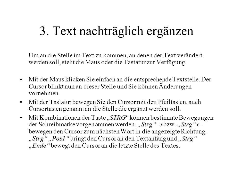 3. Text nachträglich ergänzen Um an die Stelle im Text zu kommen, an denen der Text verändert werden soll, steht die Maus oder die Tastatur zur Verfüg