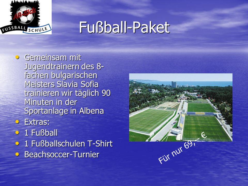 Fußball-Paket Gemeinsam mit Jugendtrainern des 8- fachen bulgarischen Meisters Slavia Sofia trainieren wir täglich 90 Minuten in der Sportanlage in Al