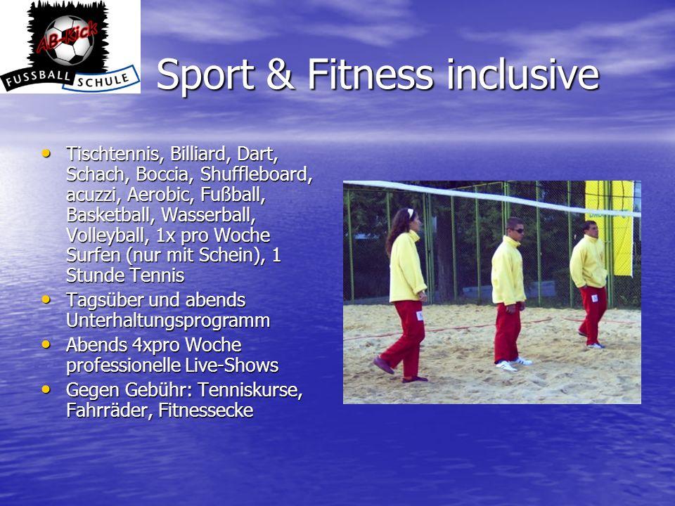 Sport & Fitness inclusive Tischtennis, Billiard, Dart, Schach, Boccia, Shuffleboard, acuzzi, Aerobic, Fußball, Basketball, Wasserball, Volleyball, 1x
