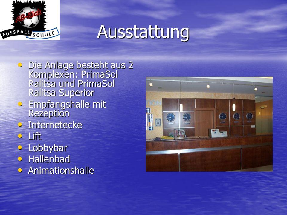 Ausstattung Die Anlage besteht aus 2 Komplexen: PrimaSol Ralitsa und PrimaSol Ralitsa Superior Die Anlage besteht aus 2 Komplexen: PrimaSol Ralitsa un