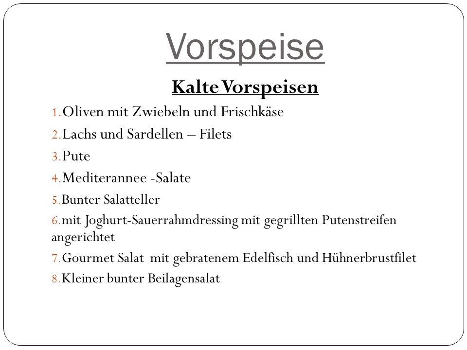 Vorspeise Kalte Vorspeisen 1.Oliven mit Zwiebeln und Frischkäse 2.