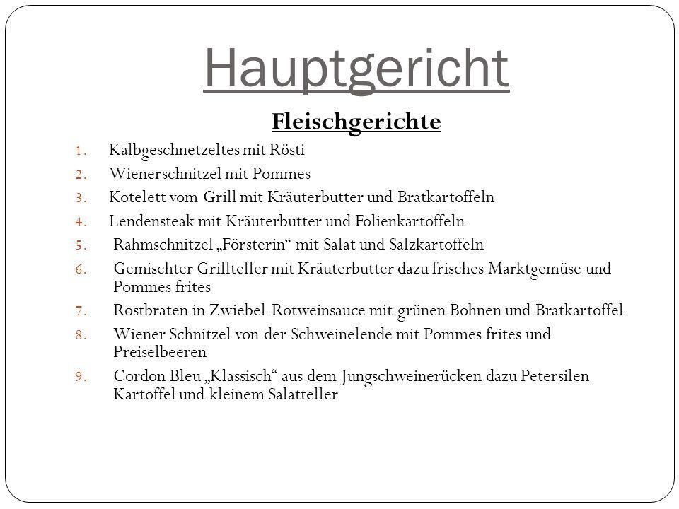 Hauptgericht Fleischgerichte 1.Kalbgeschnetzeltes mit Rösti 2.