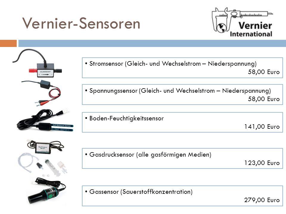 Vernier-Sensoren Stromsensor (Gleich- und Wechselstrom – Niederspannung) 58,00 Euro Boden-Feuchtigkeitssensor 141,00 Euro Gassensor (Sauerstoffkonzent