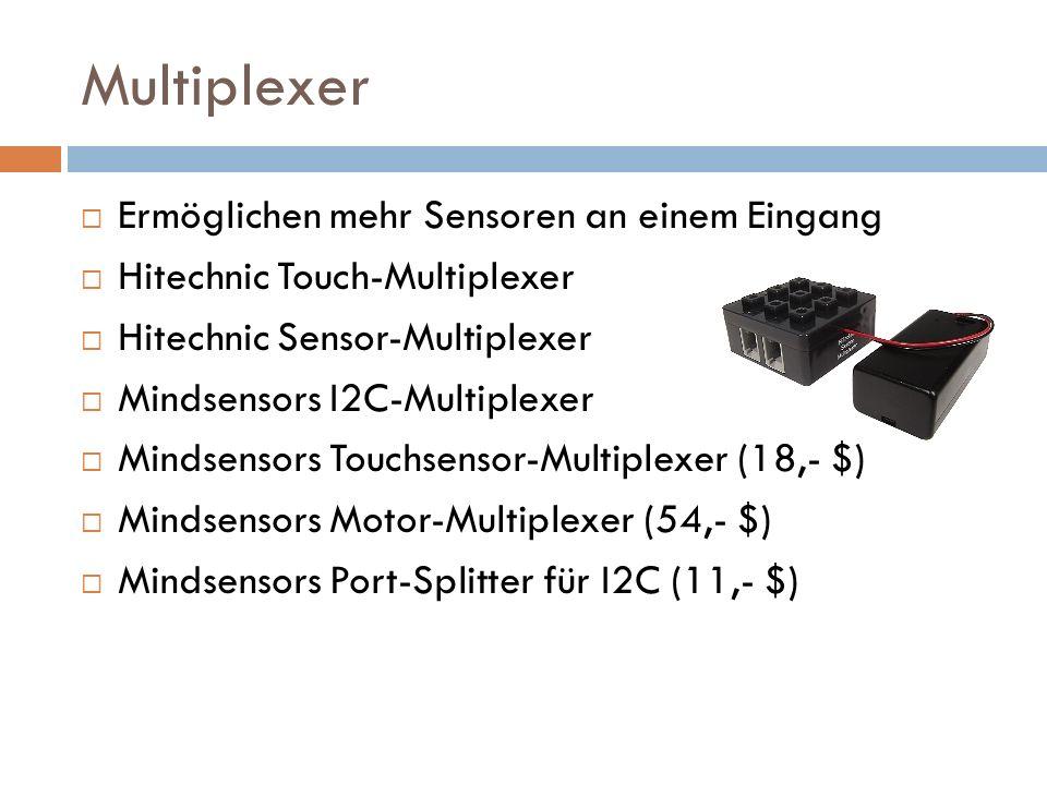 Multiplexer Ermöglichen mehr Sensoren an einem Eingang Hitechnic Touch-Multiplexer Hitechnic Sensor-Multiplexer Mindsensors I2C-Multiplexer Mindsensor