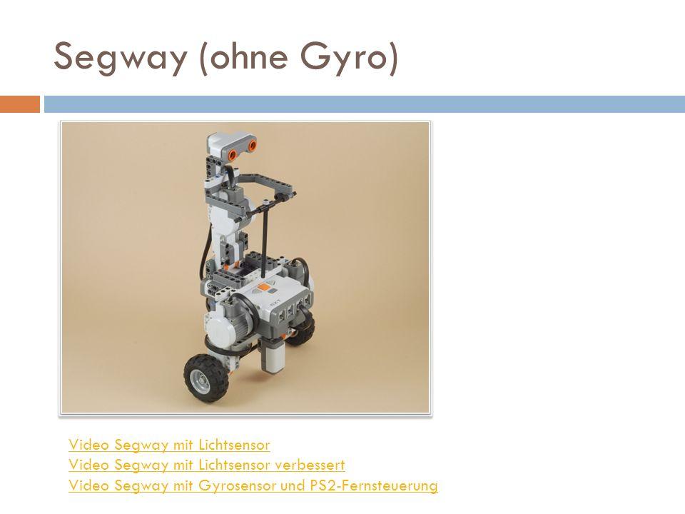 Segway (ohne Gyro) Video Segway mit Lichtsensor Video Segway mit Lichtsensor verbessert Video Segway mit Gyrosensor und PS2-Fernsteuerung