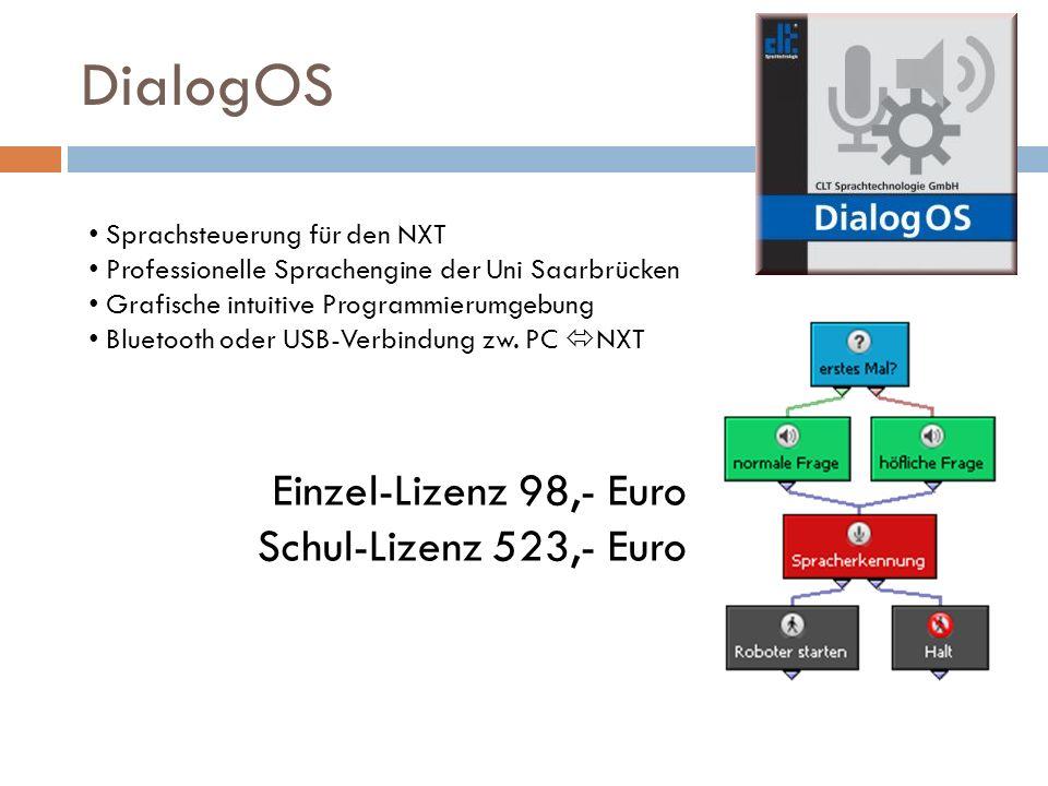 DialogOS Sprachsteuerung für den NXT Professionelle Sprachengine der Uni Saarbrücken Grafische intuitive Programmierumgebung Bluetooth oder USB-Verbin