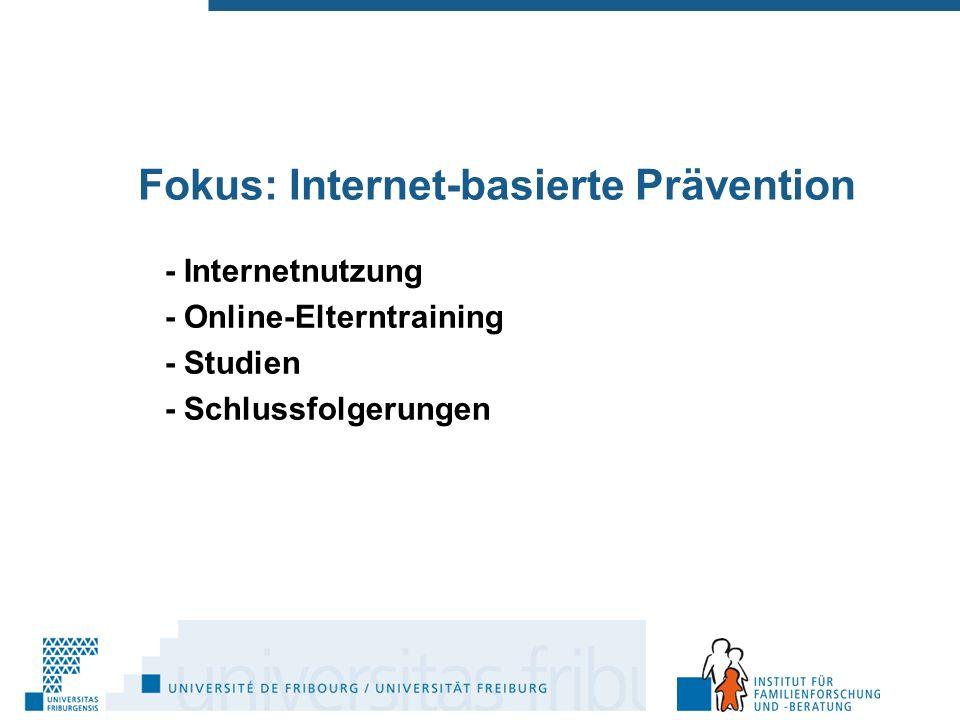 - Internetnutzung - Online-Elterntraining - Studien - Schlussfolgerungen Fokus: Internet-basierte Prävention