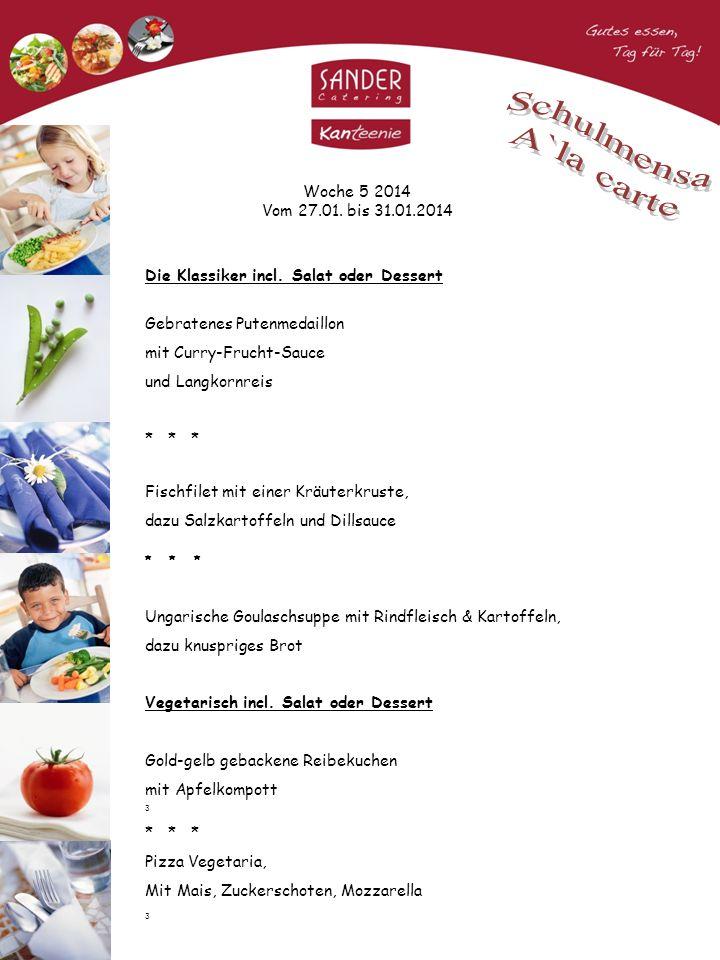 Woche 6 2014 Vom 03.02.bis 07.02.2014 Die Klassiker incl.