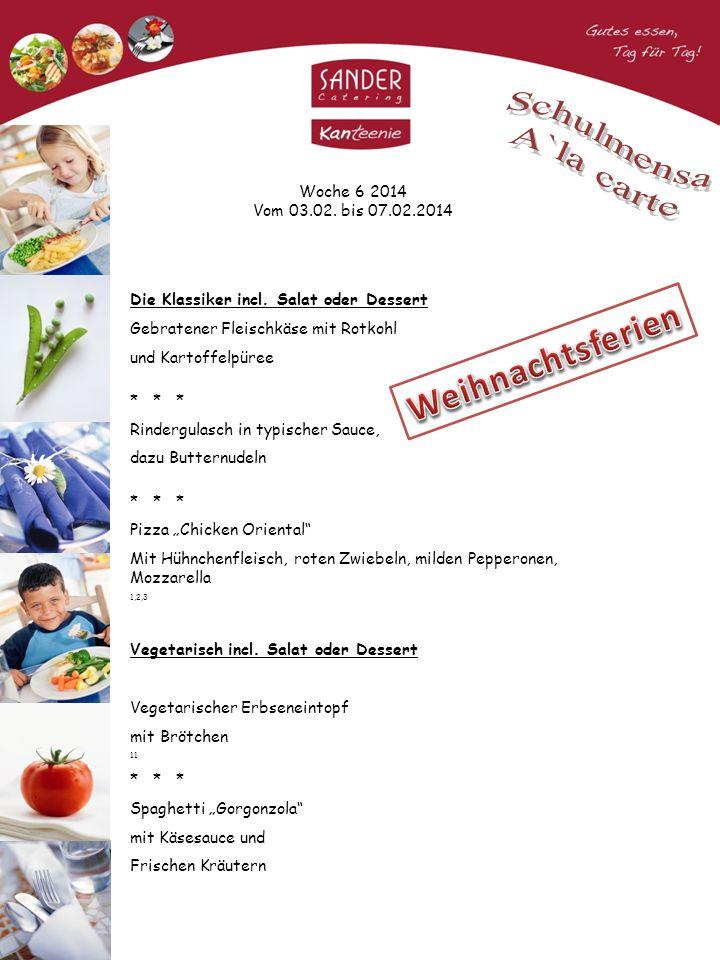 Woche 6 2014 Vom 03.02. bis 07.02.2014 Die Klassiker incl.