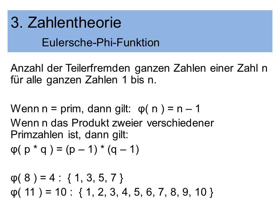 Anzahl der Teilerfremden ganzen Zahlen einer Zahl n für alle ganzen Zahlen 1 bis n. Wenn n = prim, dann gilt: φ( n ) = n – 1 Wenn n das Produkt zweier