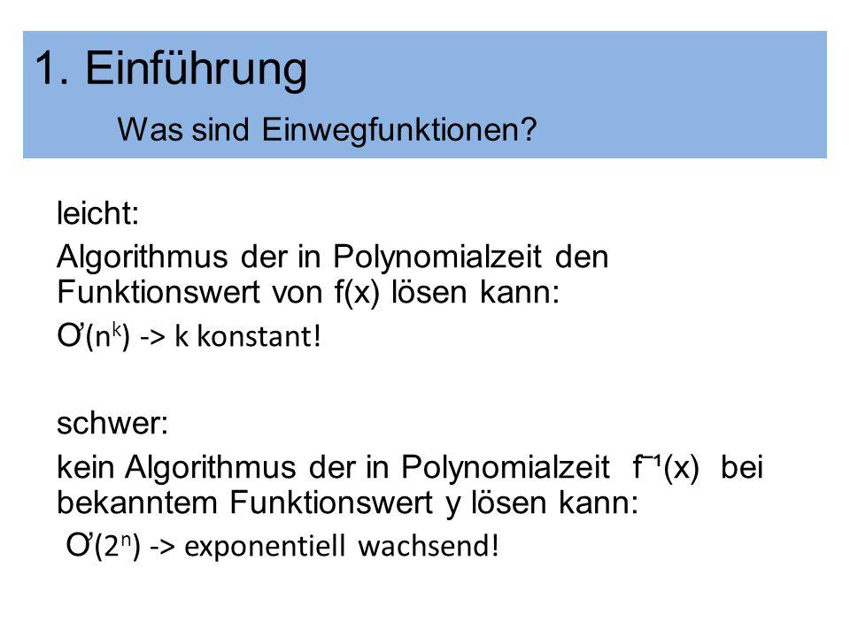 leicht: Algorithmus der in Polynomialzeit den Funktionswert von f(x) lösen kann: Ơ (n k ) -> k konstant! schwer: kein Algorithmus der in Polynomialzei
