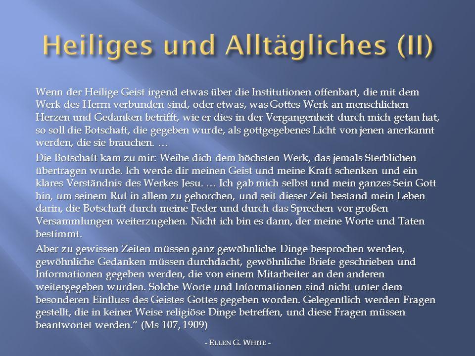 Wenn der Heilige Geist irgend etwas über die Institutionen offenbart, die mit dem Werk des Herrn verbunden sind, oder etwas, was Gottes Werk an mensch