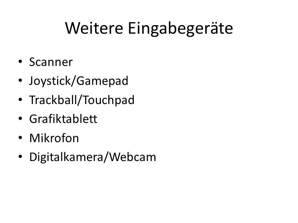 Weitere Eingabegeräte Scanner Joystick/Gamepad Trackball/Touchpad Grafiktablett Mikrofon Digitalkamera/Webcam