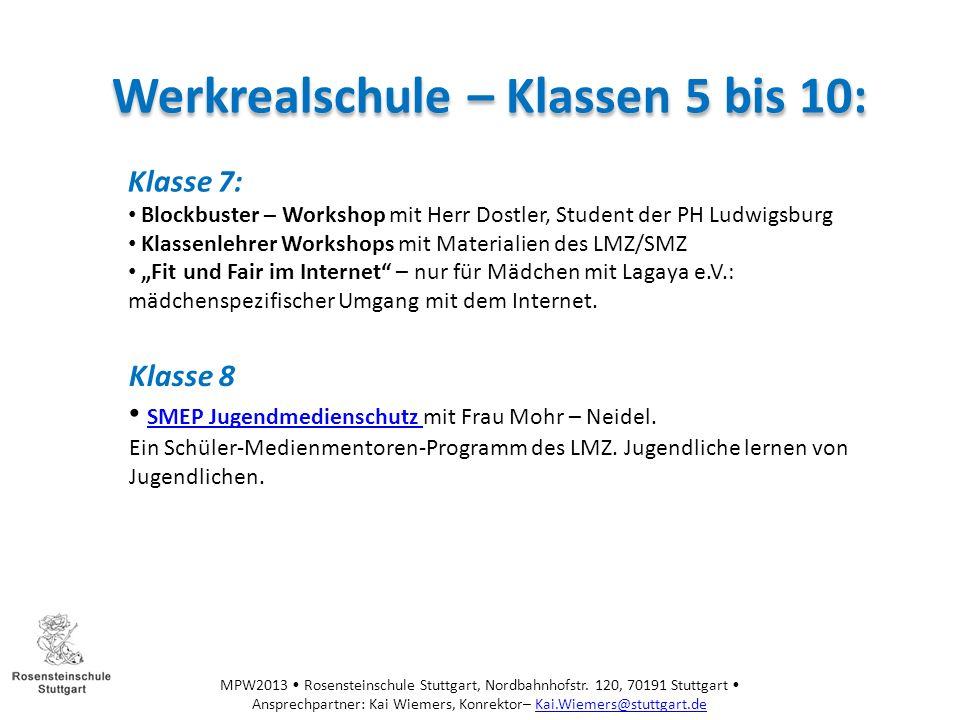 MPW2013 Rosensteinschule Stuttgart, Nordbahnhofstr. 120, 70191 Stuttgart Ansprechpartner: Kai Wiemers, Konrektor– Kai.Wiemers@stuttgart.deKai.Wiemers@