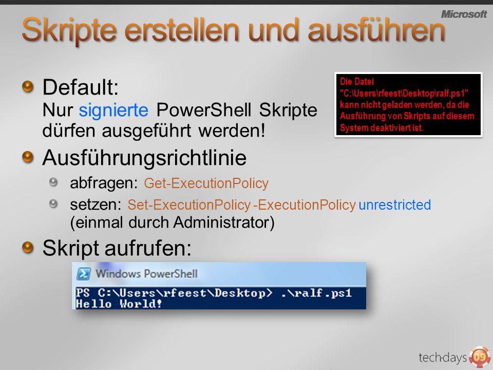 Default: Nur signierte PowerShell Skripte dürfen ausgeführt werden! Ausführungsrichtlinie abfragen: Get-ExecutionPolicy setzen: Set-ExecutionPolicy -E