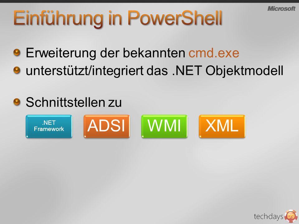 Erweiterung der bekannten cmd.exe unterstützt/integriert das.NET Objektmodell Schnittstellen zu.NET Framework ADSIWMIXML