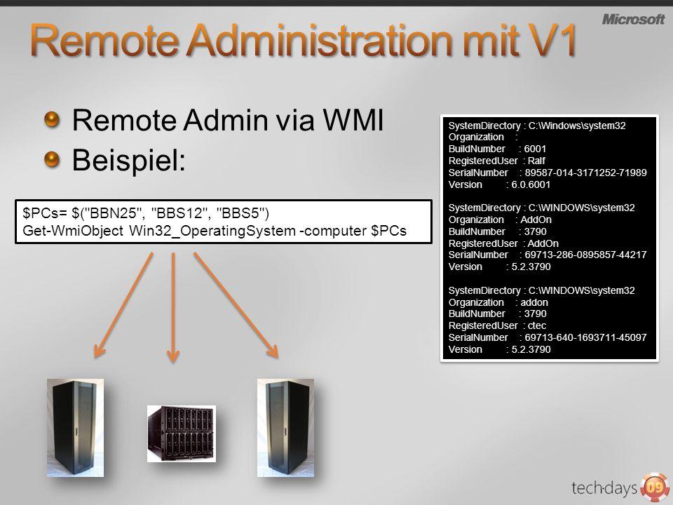 Remote Admin via WMI Beispiel: $PCs= $(