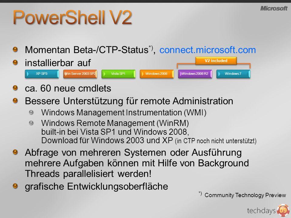 Momentan Beta-/CTP-Status *), connect.microsoft.com installierbar auf ca. 60 neue cmdlets Bessere Unterstützung für remote Administration Windows Mana